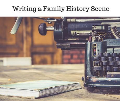Writing a Family History Scene (1)